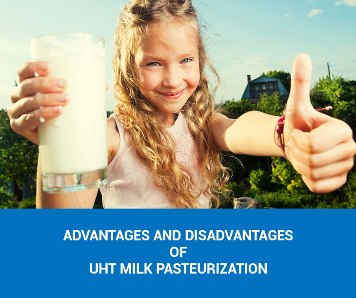 Advantages and disadvantages of UHT milk pasteurization